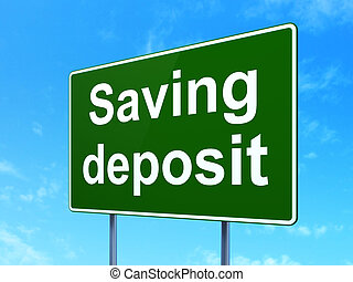 Money concept: Saving Deposit on road sign background