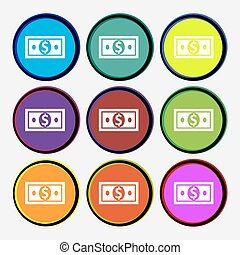 money, dollar icon sign. Nine multi colored round buttons. Vector