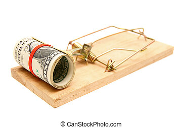Money in a mousetrap.