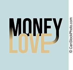 Money love slogan print. text print. Vector illustration for t-shirt.