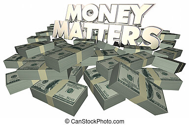 Money Matters Cash Piles Stacks Financial Advice Investing...