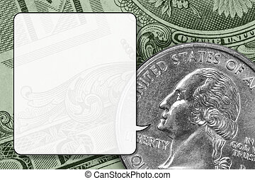 Money talks - Closeup of U.S. money, translucent speech...