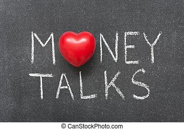 money talks phrase handwritten on chalkboard with heart...