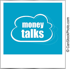 money talks words business concept, photo frame isolated on...