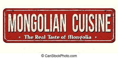 Mongolian cuisine vintage rusty metal sign on a white...