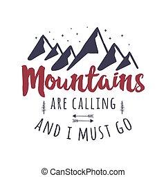 montagnes, are, appeler, et, je, devoir, aller, tee, graphique, design., montagne, aventure, typographie, logo., vendange, main, dessiné, voyage, illustration., stockage, vecteur, emblème, isolé, blanc