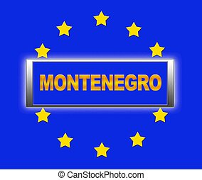 Montenegro. - The word  Montenegro and flag of Europe .