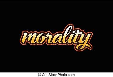 morality word text banner postcard logo icon design creative...