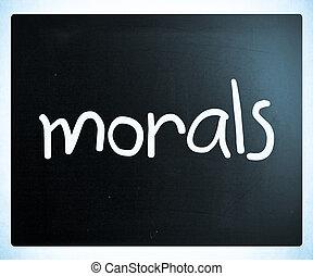 """""""morals"""", tableau noir, blanc, craie, manuscrit"""