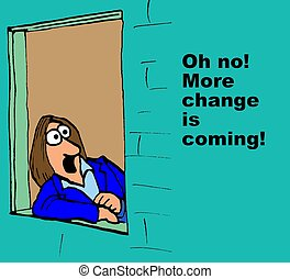More Change - Business cartoon about more change.