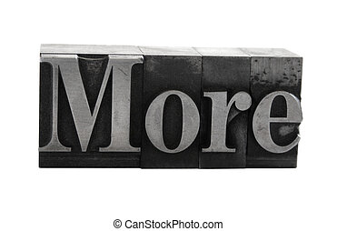 more in old metal letters - the word more in old lead...