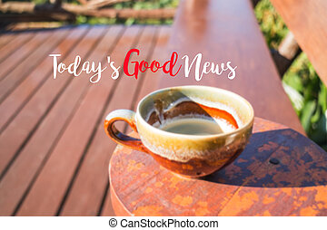 Morning cup of coffee background with inspiration quote
