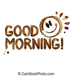 morning!, kaffe, bra, -