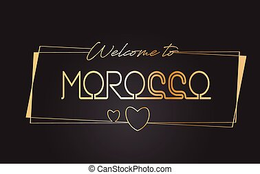 Morocco Welcome to Golden text Neon Lettering Typography Vector Illustration.