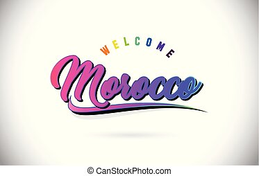 Morocco Welcome To Word Text with Creative Purple Pink Handwritten Font and Swoosh Shape Design Vector.
