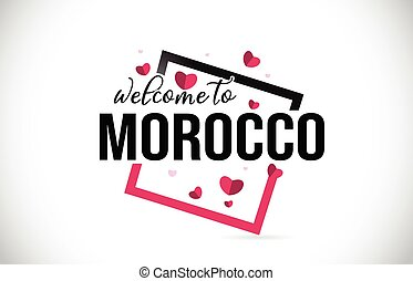 Morocco Welcome To Word Text with Handwritten Font and Red Hearts Square.