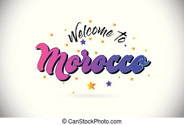 Morocco Welcome To Word Text with Purple Pink Handwritten Font and Yellow Stars Shape Design Vector.