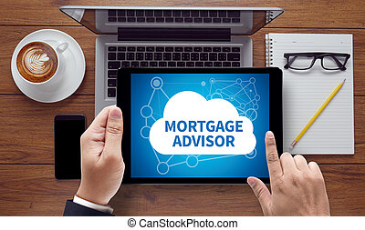 MORTGAGE ADVISOR, on the tablet pc screen held by...