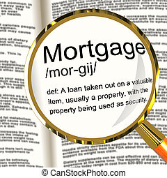 Mortgage Definition Magnifier Showing Property Or Real Estate Lo