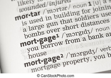 Mortgage definition in the dictionary