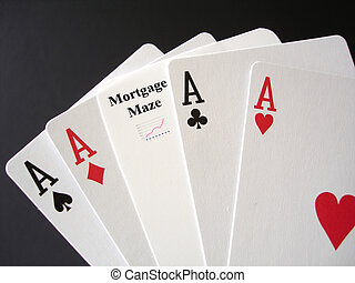 Mortgage Gamble - Poker Aces and a Mortgage card for a...