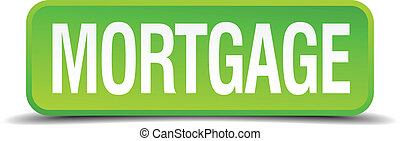 Mortgage green 3d realistic square isolated button