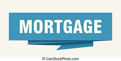 mortgage sign. mortgage paper origami speech bubble. mortgage tag. mortgage banner