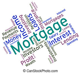 Mortgage Word Indicates Borrow Money And Home - Mortgage...