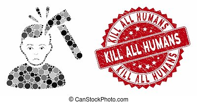 Mosaic Murder with Hammer with Grunge Kill All Humans Stamp...