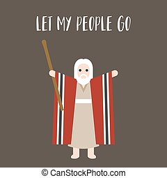 Moses standing for passover and let my people go typographic, for passover poster, flat design