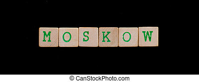 Moskow spelled out in old wooden blocks