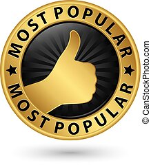 Most popular golden sign with thumb up, vector illustration
