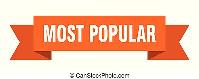 most popular ribbon. most popular isolated sign. most ...
