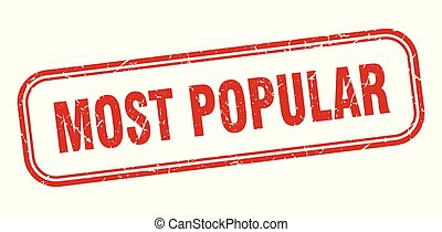 most popular stamp. most popular square grunge sign. most ...