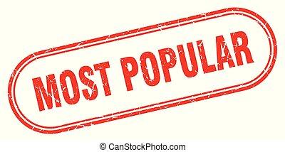 most popular stamp. most popular square grunge sign. most...
