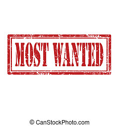 Most Wanted-stamp - Grunge rubber stamp with text Most ...