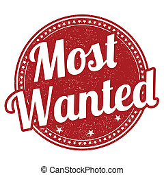 Most wanted stamp - Most wanted grunge rubber stamp on white...