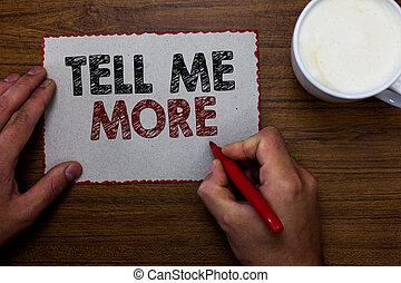 mot, écriture, texte, dire, me, more., concept affaires, pour, a, appeler, commencer, a, conversation, partage, plus, connaissance, homme, tenue, marqueur, communiquer, idées, morceau, papier, table bois, tasse, coffee.