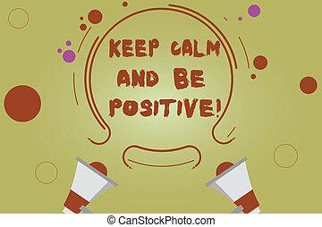 mot, écriture, texte, garder, calme, et, être, positive., concept affaires, pour, séjour, calmé, positivité, bonheur, sourire, deux, porte voix, et, circulaire, contour, à, petit, cercles, sur, couleur, arrière-plan.