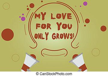 mot, écriture, texte, mon, amour, vous, seulement, grows., concept affaires, pour, exprimer, roanalysistic, sentiments, bon, émotions, deux, porte voix, et, circulaire, contour, à, petit, cercles, sur, couleur, arrière-plan.