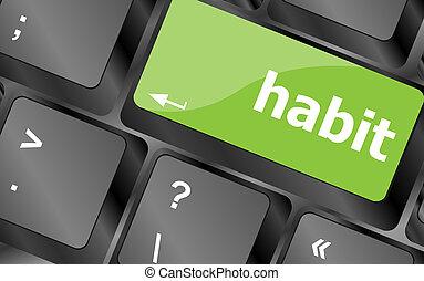 mot, habitude, ordinateur pc, clã©, clavier