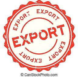 mot, timbre, caoutchouc, exportation, fond, cachet, grunge, blanc, rond, rouges