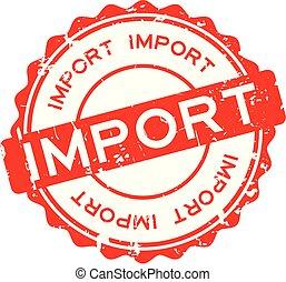 mot, timbre, importation, caoutchouc, fond, cachet, grunge, blanc, rond, rouges