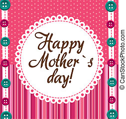 mother day - moher day over cute background with buttons....