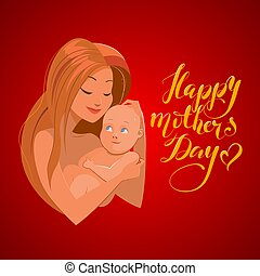 Mother with her baby. Card of Happy Mothers Day.