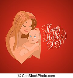 Mother with her baby. Card of Happy Mothers Day. Vector illustration with beautiful woman and child