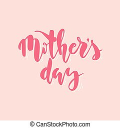 Mother's day hand drawn lettering