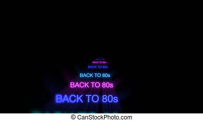 Motion of neon text Back to 80s in dark background
