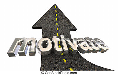 Motivate Inspire Encouragement Road Arrow Up Success 3d Illustration