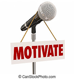 Motivate Sign on Microphone Inspire Crowd Audience Speech...